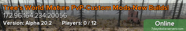 Tree's World |Mature PvP-Custom Mods-New Builds|