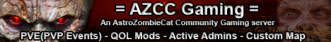 = AZCC Gaming = |PVE| QOL Mods| V.19.2|custom map|[ENG]